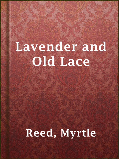 Title details for Lavender and Old Lace by Myrtle Reed - Available