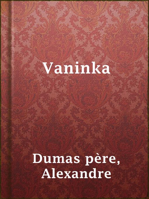 Title details for Vaninka by Alexandre Dumas père - Wait list