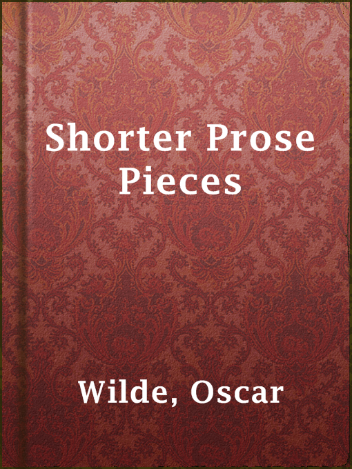 Title details for Shorter Prose Pieces by Oscar Wilde - Available