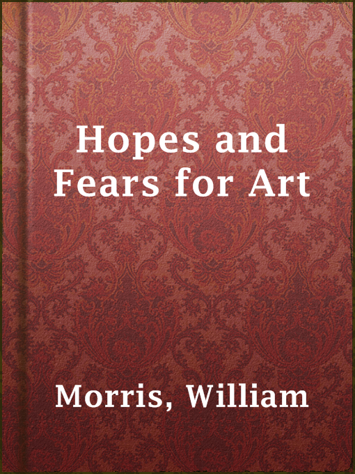 Title details for Hopes and Fears for Art by William Morris - Available