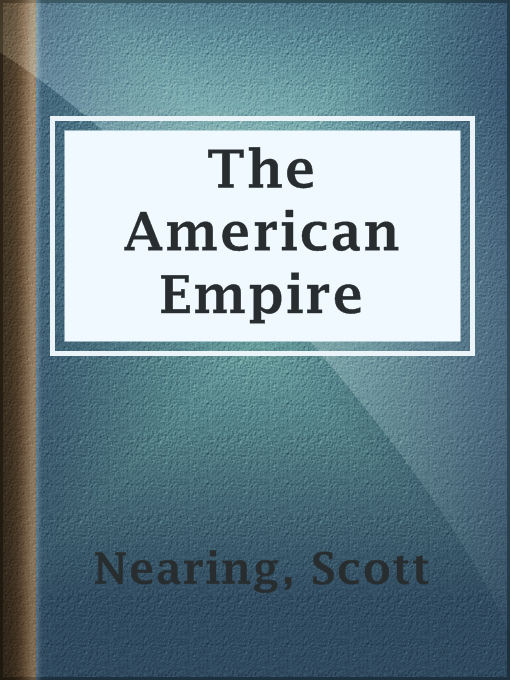 Title details for The American Empire by Scott Nearing - Available