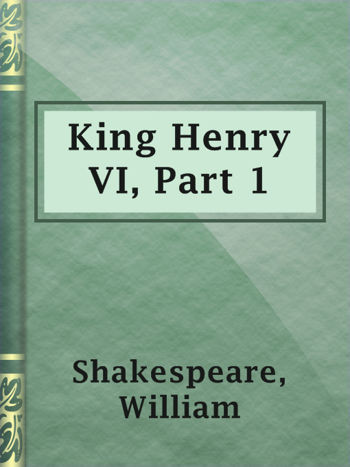 Title details for King Henry VI, Part 1 by William Shakespeare - Available