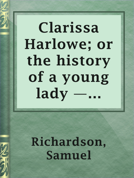 Title details for Clarissa Harlowe; or the history of a young lady — Volume 7 by Samuel Richardson - Available