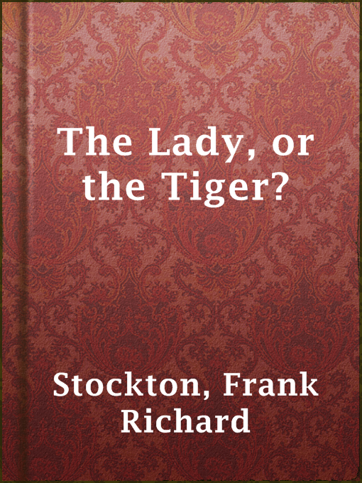 the lady or the tiger opinion essay Literature: the lady, or the tiger with a sentence that expresses it and your opinion on it rather take a test or write an essay the lady or the tiger ending.