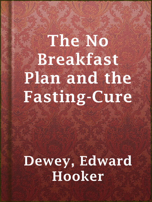 Title details for The No Breakfast Plan and the Fasting-Cure by Edward Hooker Dewey - Available