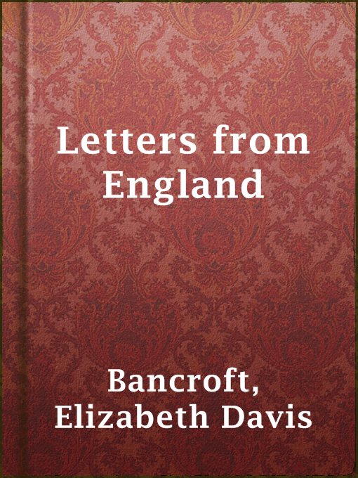 Title details for Letters from England by Elizabeth Davis Bancroft - Available