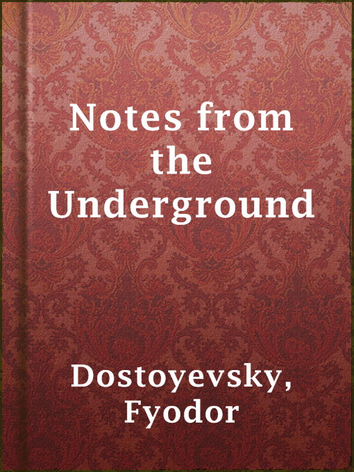 Title details for Notes from the Underground by Fyodor Dostoyevsky - Wait list