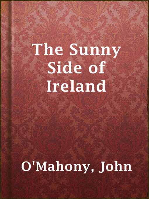 Title details for The Sunny Side of Ireland by John O'Mahony - Available