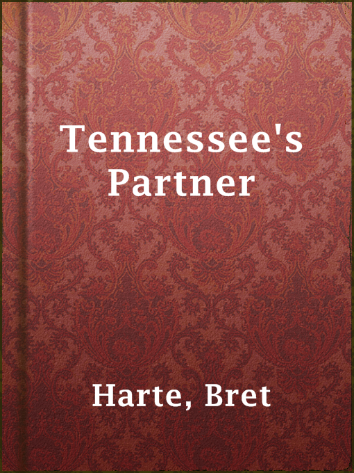 Title details for Tennessee's Partner by Bret Harte - Available