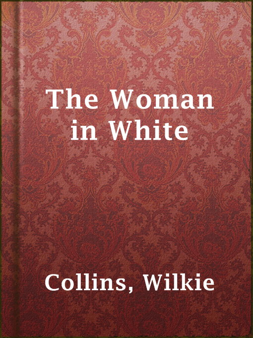 Title details for The Woman in White by Wilkie Collins - Available