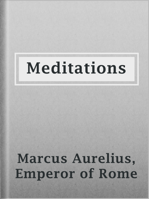 Title details for Meditations by Emperor of Rome Marcus Aurelius - Available