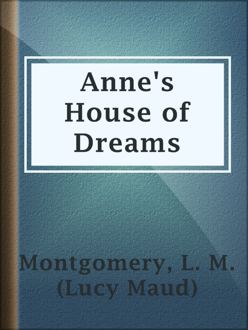 Title details for Anne's House of Dreams by L. M. (Lucy Maud) Montgomery - Available