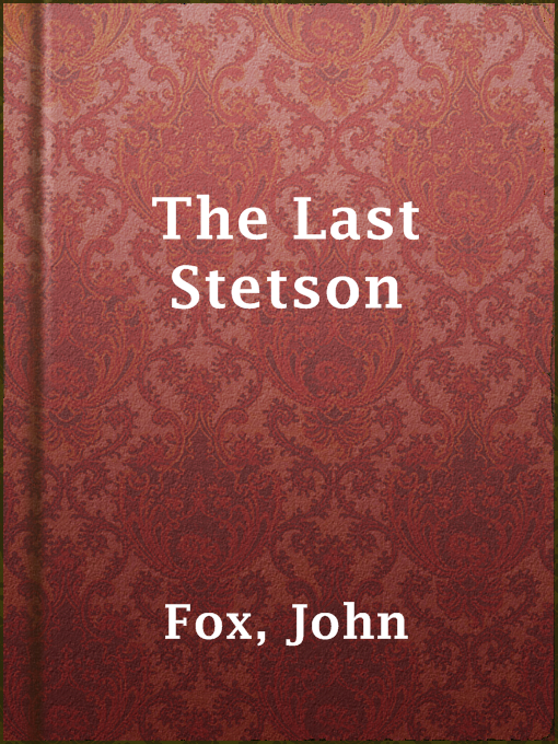Title details for The Last Stetson by John Fox - Available