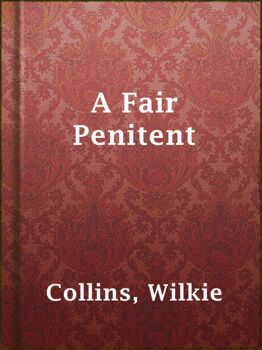 Title details for A Fair Penitent by Wilkie Collins - Available