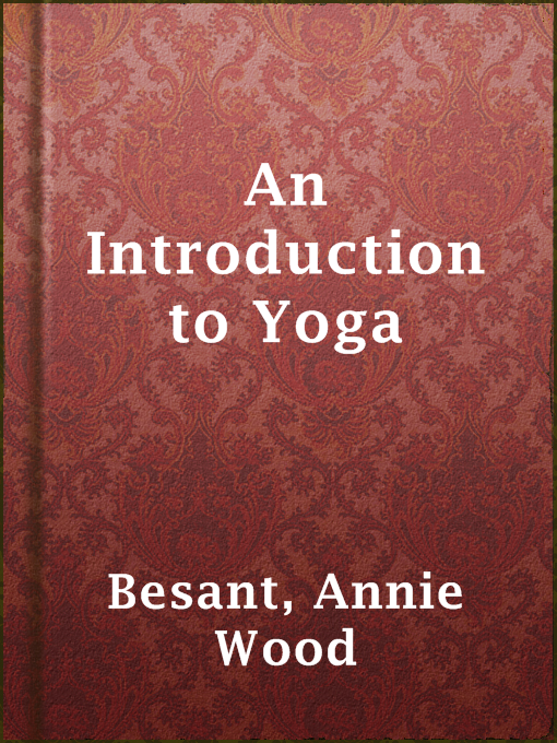 Title details for An Introduction to Yoga by Annie Wood Besant - Available