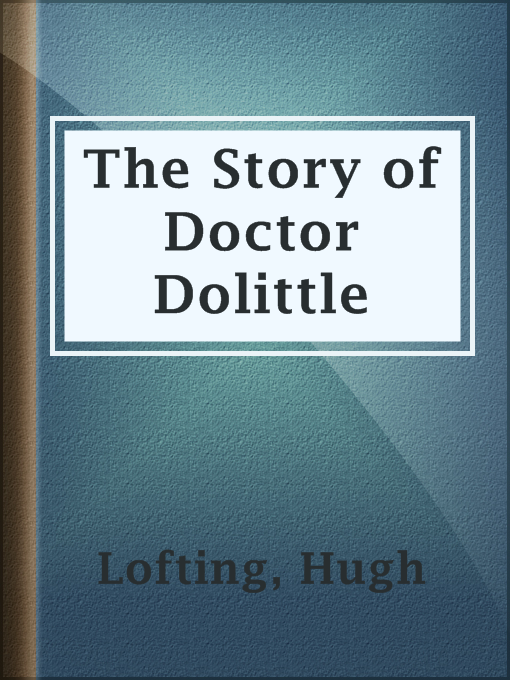 Title details for The Story of Doctor Dolittle by Hugh Lofting - Available