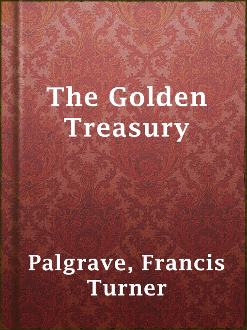 Title details for The Golden Treasury by Francis Turner Palgrave - Available