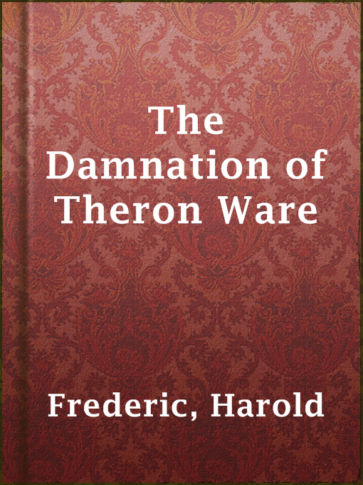cultural issues in the damnation of theron ware by harold frederic The damnation of theron wareby harold frederic contents part i the damnation of theron ware by frederic, harold of polish and intellectual culture.