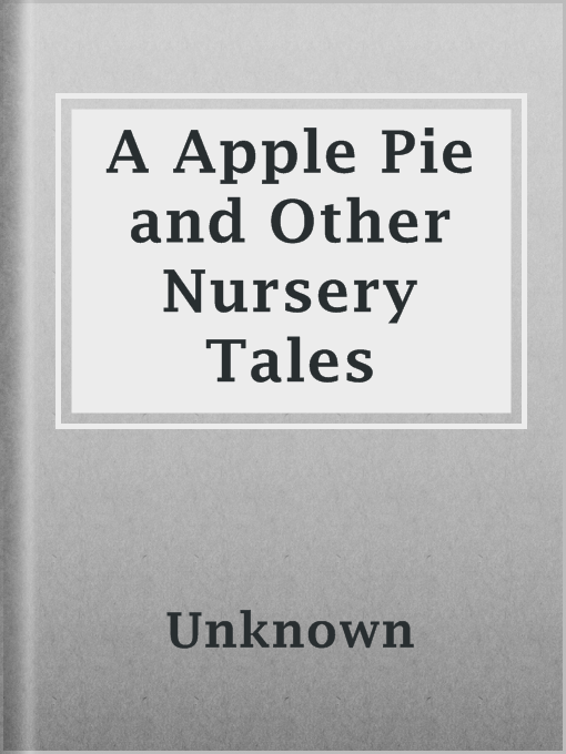 Title details for A Apple Pie and Other Nursery Tales by Unknown - Available