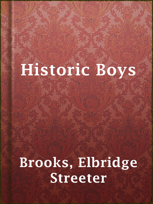 Title details for Historic Boys by Elbridge Streeter Brooks - Available