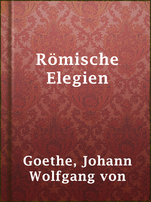 Title details for Römische Elegien by Johann Wolfgang von Goethe - Available