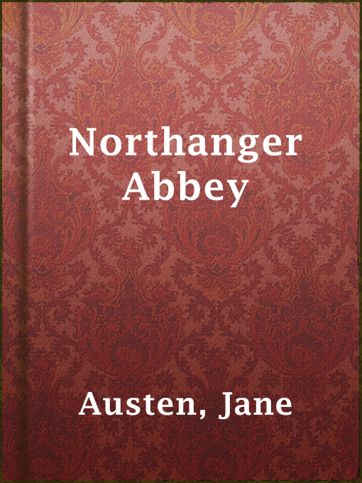 Title details for Northanger Abbey by Jane Austen - Available