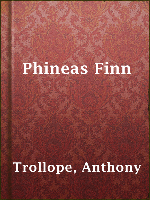 Title details for Phineas Finn by Anthony Trollope - Available
