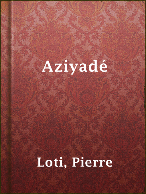 Title details for Aziyadé by Pierre Loti - Available