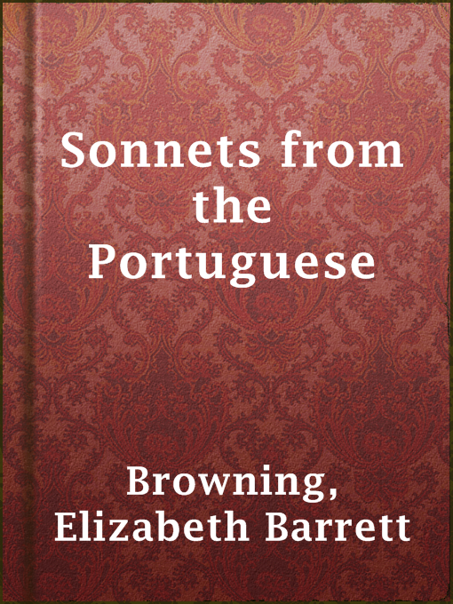 Title details for Sonnets from the Portuguese by Elizabeth Barrett Browning - Available