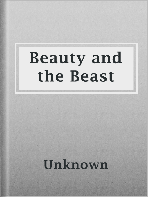 Title details for Beauty and the Beast by Unknown - Available