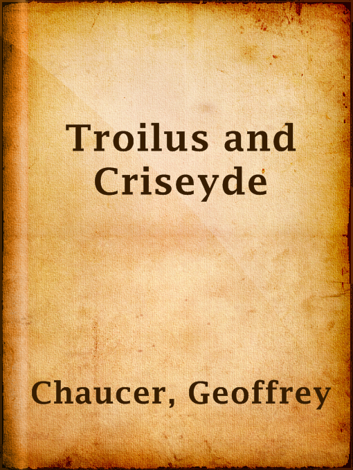 Title details for Troilus and Criseyde by Geoffrey Chaucer - Available