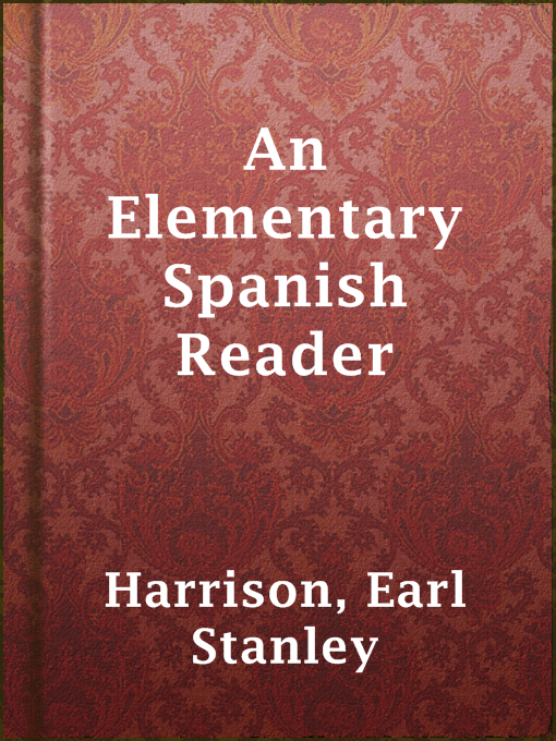 Title details for An Elementary Spanish Reader by Earl Stanley Harrison - Available