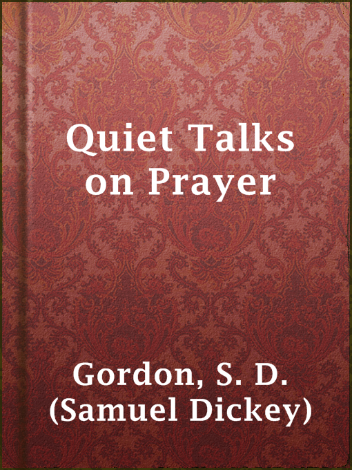 Title details for Quiet Talks on Prayer by S. D. (Samuel Dickey) Gordon - Available