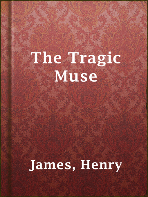 Title details for The Tragic Muse by Henry James - Available