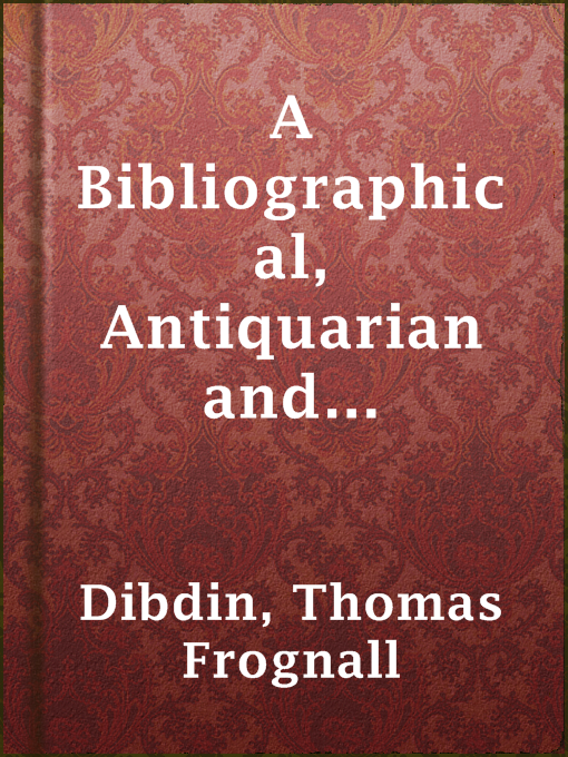 Title details for A Bibliographical, Antiquarian and Picturesque Tour in France and Germany, Volume One by Thomas Frognall Dibdin - Available