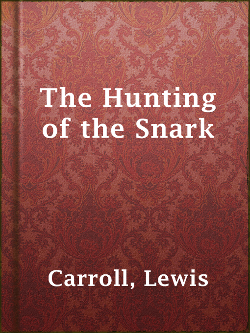 Title details for The Hunting of the Snark by Lewis Carroll - Available