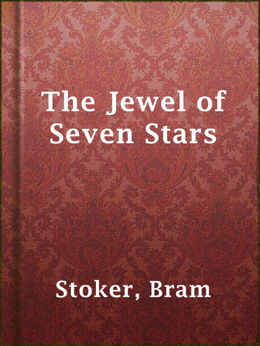 Title details for The Jewel of Seven Stars by Bram Stoker - Available