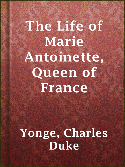 תמונה של  The Life of Marie Antoinette, Queen of France