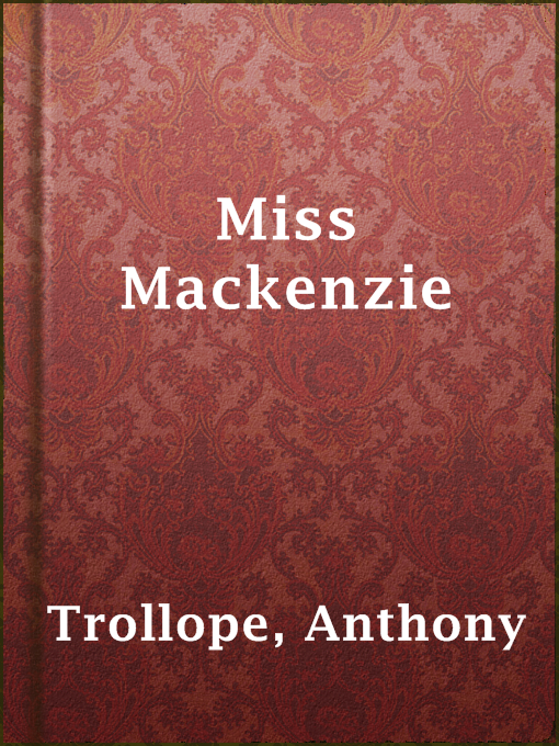 Title details for Miss Mackenzie by Anthony Trollope - Available