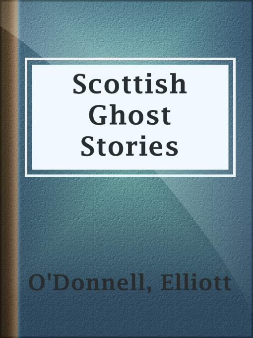 Title details for Scottish Ghost Stories by Elliott O'Donnell - Available