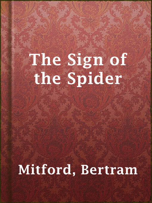 Title details for The Sign of the Spider by Bertram Mitford - Wait list