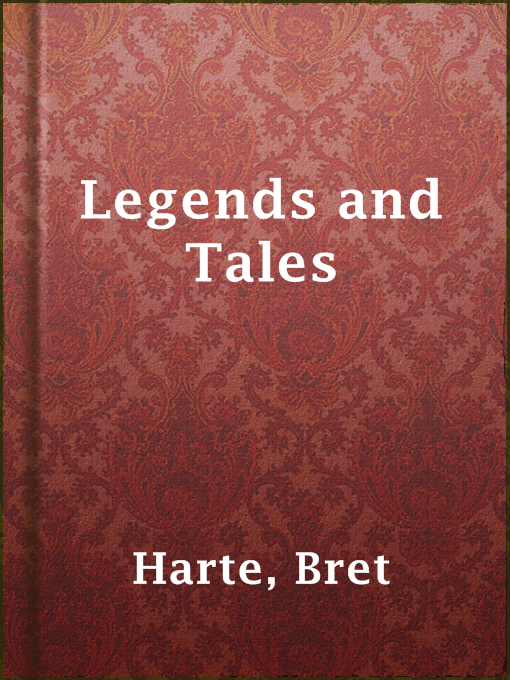 Title details for Legends and Tales by Bret Harte - Available