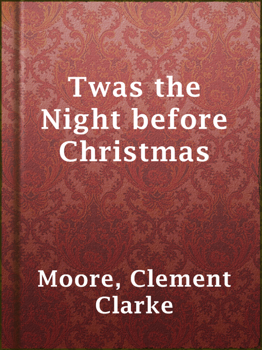 Title details for Twas the Night before Christmas by Clement Clarke Moore - Available