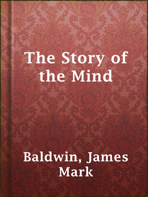 Title details for The Story of the Mind by James Mark Baldwin - Available