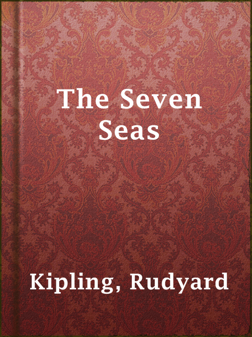 Title details for The Seven Seas by Rudyard Kipling - Available