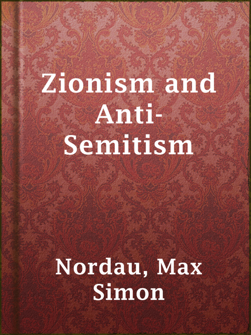 Title details for Zionism and Anti-Semitism by Max Simon Nordau - Wait list