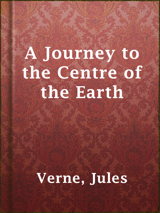 Title details for A Journey to the Centre of the Earth by Jules Verne - Available
