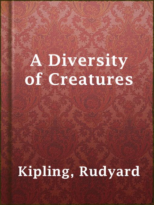 Title details for A Diversity of Creatures by Rudyard Kipling - Available