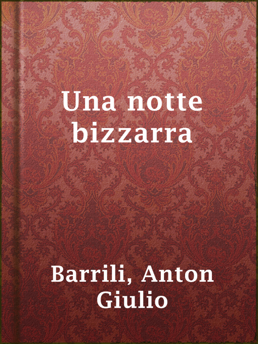 Title details for Una notte bizzarra by Anton Giulio Barrili - Available