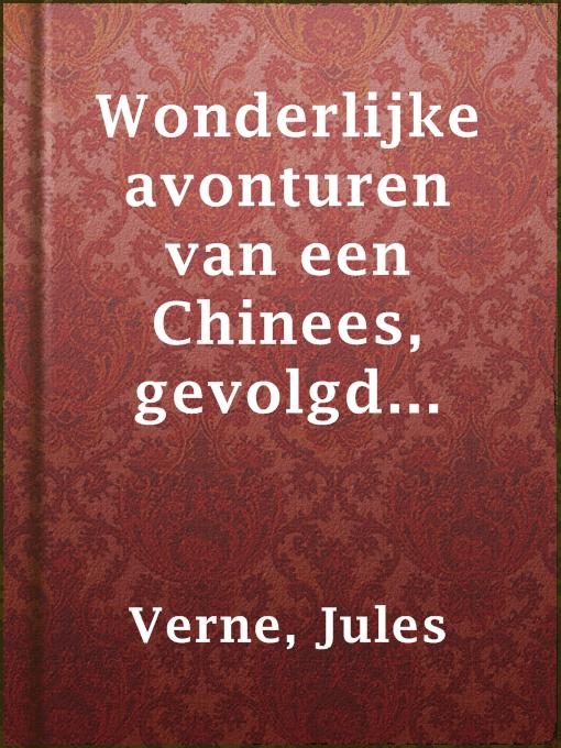 Title details for Wonderlijke avonturen van een Chinees, gevolgd door Muiterij aan boord der 'Bounty' by Jules Verne - Available